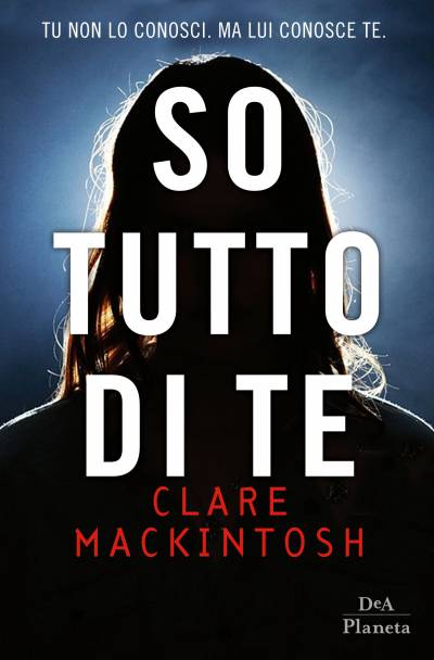 Clare Mackintosh So tutto di te - copertina