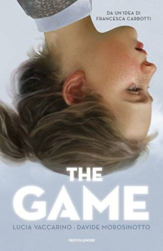 Davide Morosinotto, Lucia Vaccarino The Game - copertina