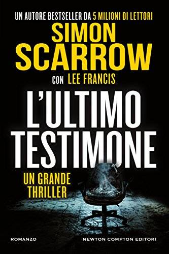 Lee Francis , Simon Scarrow L'ultimo testimone - copertina