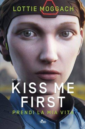 Lottie Moggach Kiss me First - copertina