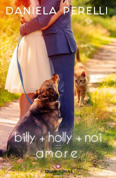 Daniela Perelli Billy + Holly + Noi = Amore - copertina
