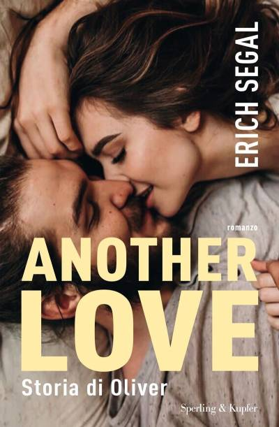 Erich Segal Another Love. Storia di Oliver - recensione
