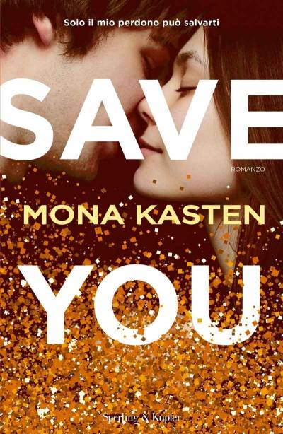Mona Kasten Save You - recensione