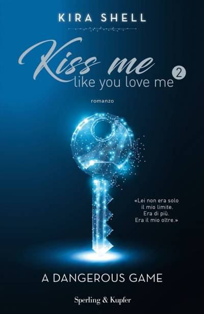trama del libro Kiss Me Like You Love Me: A dangerous game