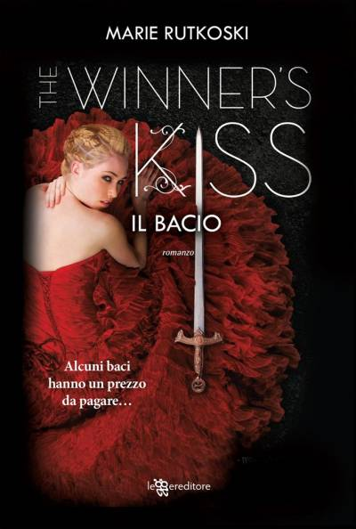 Marie Rutkoski Il bacio. The winner's kiss - copertina